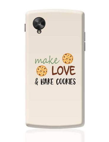 Make, love and bake Cookies Google Nexus 5 Covers Cases Online India