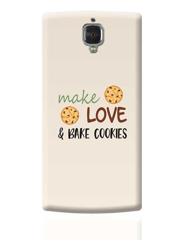 Make, love and bake Cookies OnePlus 3 Covers Cases Online India