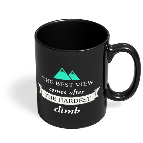 The best view comes after the hardest climb Black Coffee Mug Online India