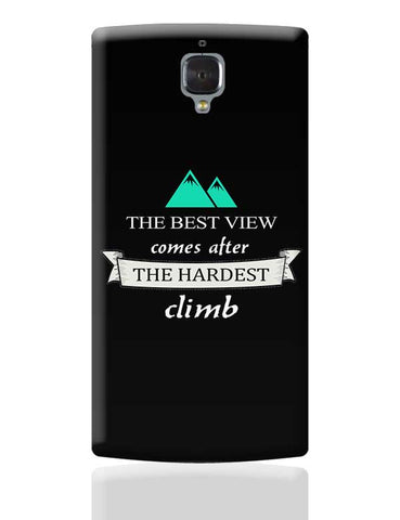 The best view comes after the hardest climb OnePlus 3 Covers Cases Online India
