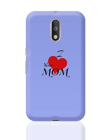 I love you Mom - Mother's Day gift Moto G4 Plus Online India