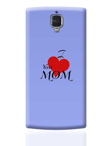 I love you Mom - Mother's Day gift OnePlus 3 Covers Cases Online India