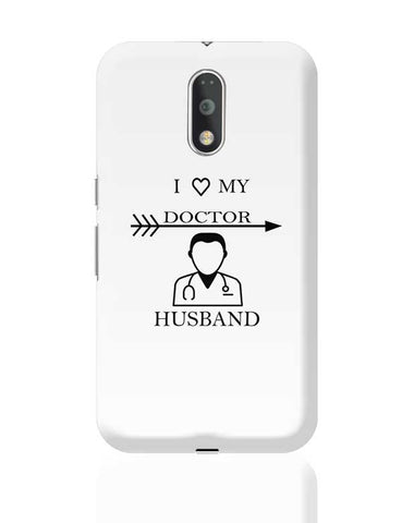 I LOVE MY DOCTOR HUSBAND Moto G4 Plus Online India