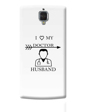 I LOVE MY DOCTOR HUSBAND OnePlus 3 Covers Cases Online India