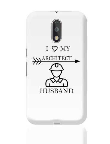 I LOVE MY ARCHITECT HUSBAND Moto G4 Plus Online India