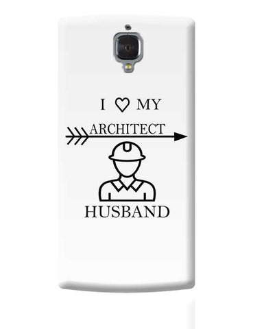 I LOVE MY ARCHITECT HUSBAND OnePlus 3 Covers Cases Online India