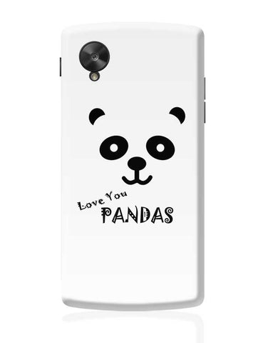 I LOVE PANDAS Google Nexus 5 Covers Cases Online India
