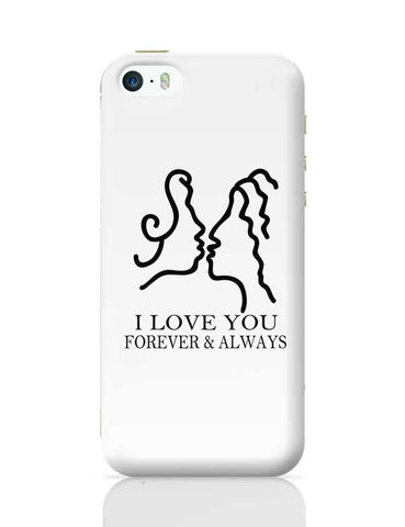 I LOVE YOU FOREVER & ALWAYS  iPhone 5/5S Covers Cases Online India