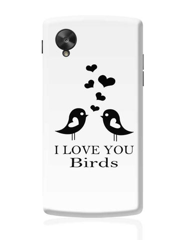 I LOVE YOU Birds Google Nexus 5 Covers Cases Online India