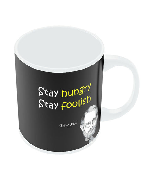Steve Jobs Stay Hungry Stay Foolish Mug