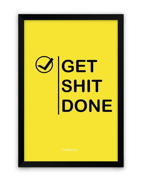 Framed Poster | Get Shit Done Motivational Quote Matte Laminated Framed Poster PosterGuy.in