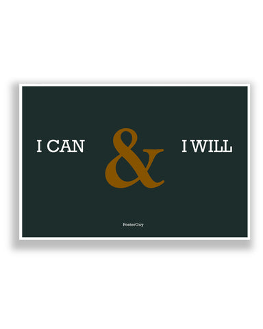 Buy Motivational Posters Online | I Can & I Will Motivational Quote Poster | PosterGuy.in