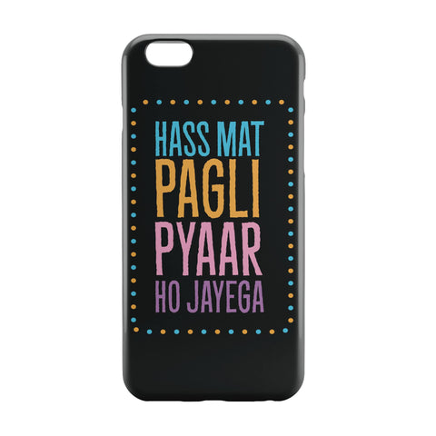 iPhone 6 Case & iPhone 6S Case | Has Mat Pagli Typographic Black iPhone 6 | iPhone 6S Case Online India | PosterGuy