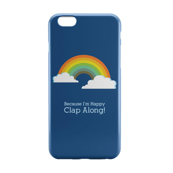iPhone 6 Case & iPhone 6S Case | Because I'm Happy Pharrell Williams iPhone 6 | iPhone 6S Case Online India | PosterGuy