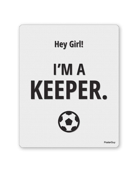 Mouse Pads | Hey Girl I am a Keeper Football Mouse Pad Online India | PosterGuy.in