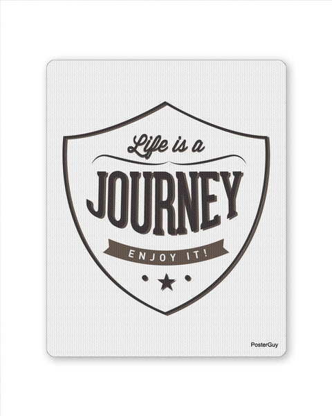 Mouse Pads | Life is a Journey Motivational Mouse Pad Online India | PosterGuy.in