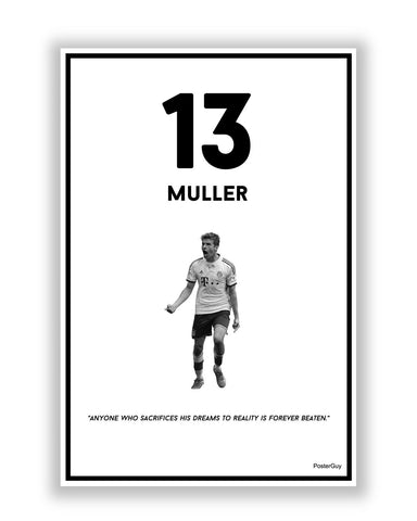 Buy Sports Posters Online | Sacrifices Dream To Reality Thomas Muller Poster | PosterGuy.in