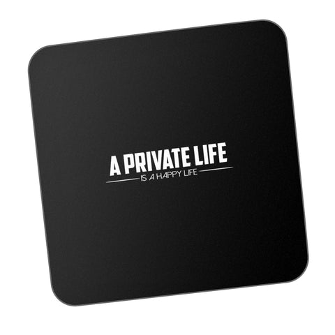 A PRIVATE LIFE IS HAPPY LIFE Motivational Coaster Online India
