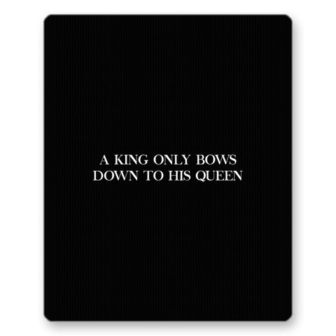 A King Only Bows Down To His Queen  Motivational Gaming Mousepad Online India : PosterGuy