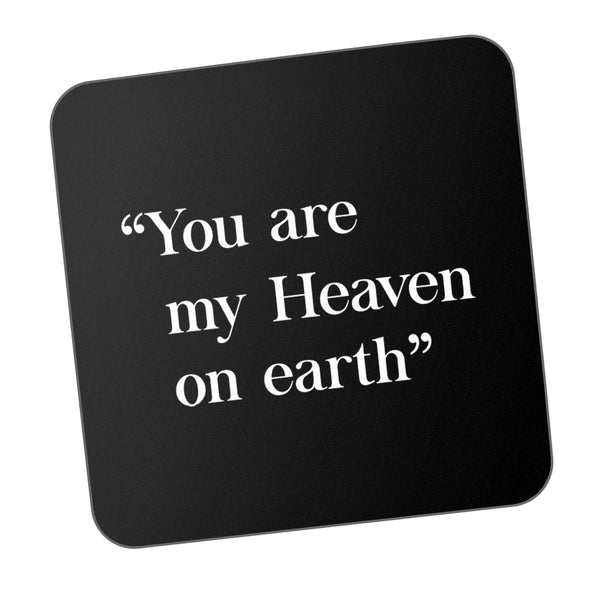 You Are My Heaven On Earth Motivational Coaster Online India