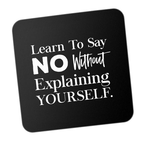 Learn To Say No Motivational Coaster Online India