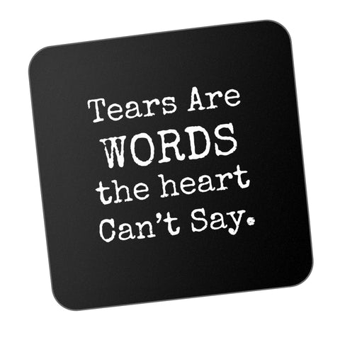 Tears Are Words From The Heart Motivational Coaster Online India