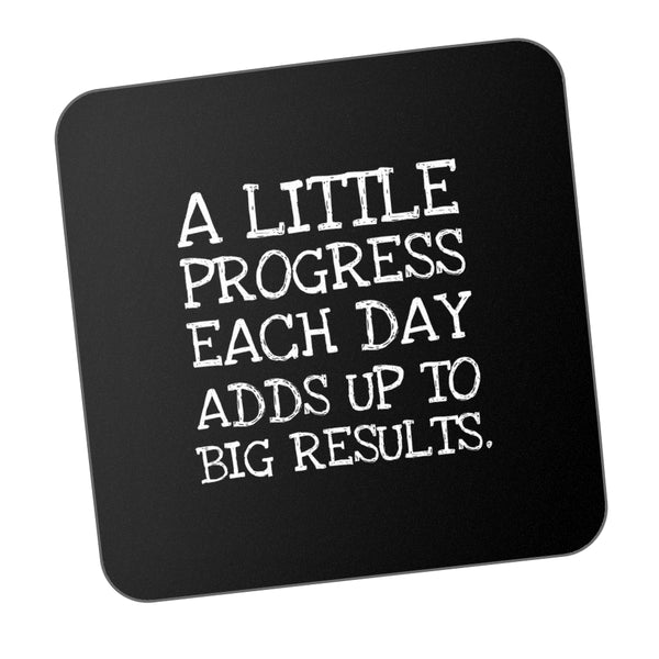 Little Progress Everyday Adds To Big Results Motivational Coaster Online India