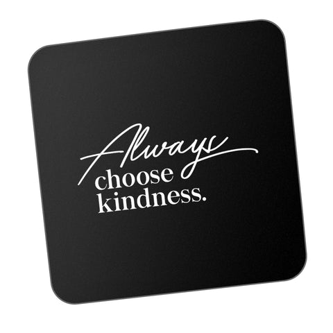 Always Choose Kindness Motivational Coaster Online India