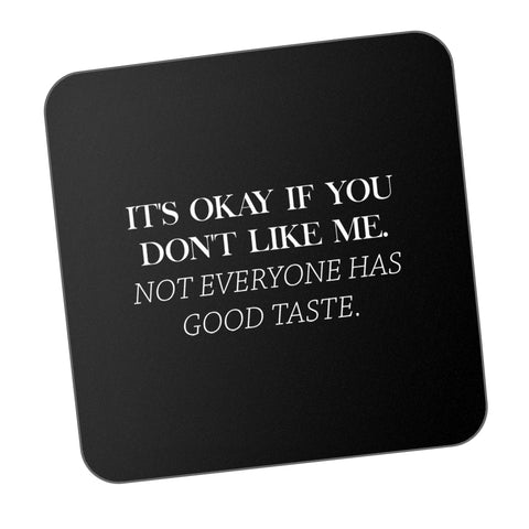 It's Ok If You Don't Like Me Motivational Coaster Online India