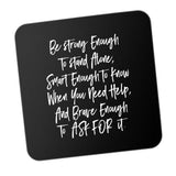 Be Strong Enough To Stand Alone Motivational Coaster Online India