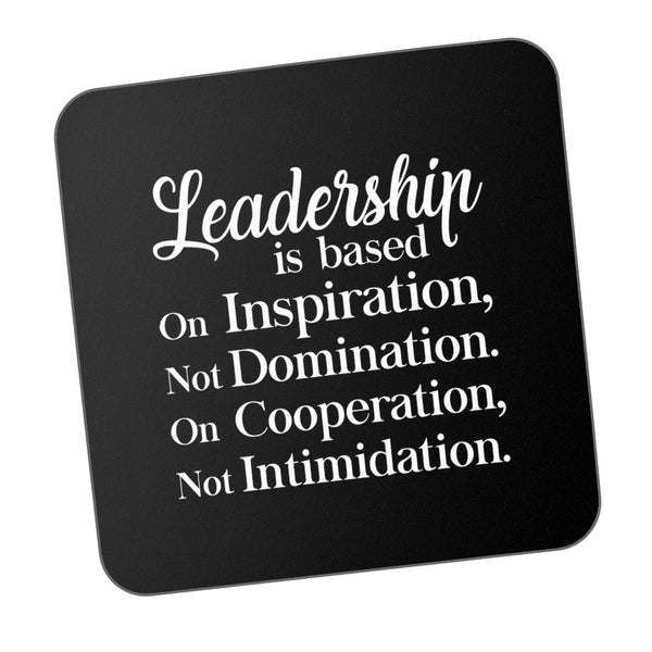 Leadership Is Cooperation And Inspiration Motivational Coaster Online India