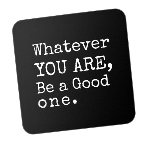 Be A Good One Motivational Coaster Online India