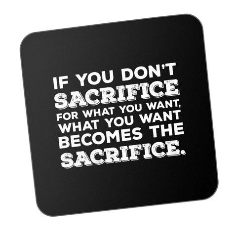 Become The Sacrifice Motivational Coaster Online India