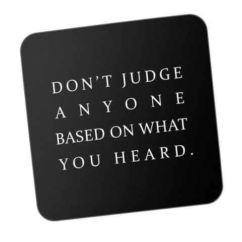 Don't Judge Anyone Motivational Coaster Online India