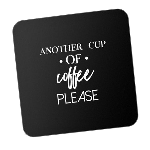 Another Cup Of Coffee Please Motivational Coaster Online India
