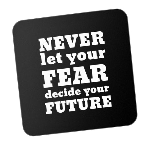 Never Let Fear Decide Future Motivational Coaster Online India