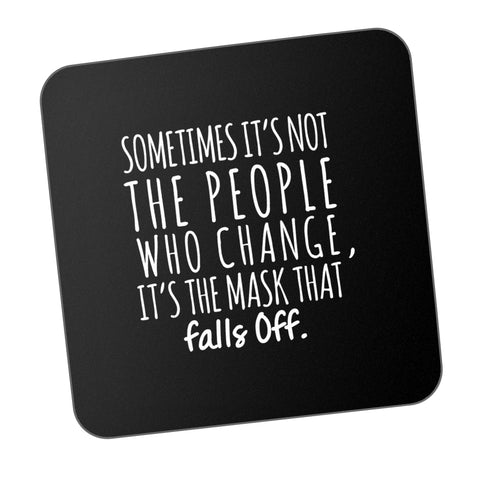 Peoples Mask Falls Off Motivational Coaster Online India