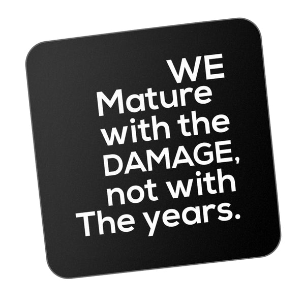 Mature With Damage Motivational Coaster Online India
