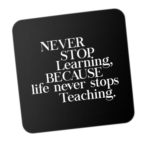 Never Stop Learning Motivational Coaster Online India