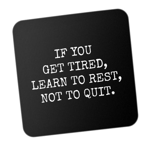 Rest Not Quite Motivational Coaster Online India