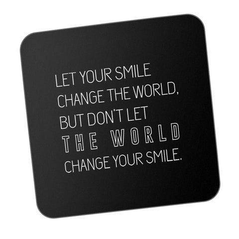 Let The Smile Change Your world! Motivational Coaster Online India