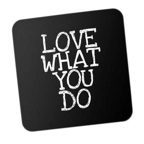 Love What You Do Always Motivational Coaster Online India
