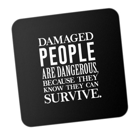 Damaged People Are Dangerous Motivational Coaster Online India