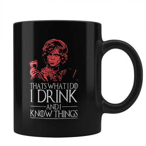 That's What I Do I Drink And I Know Things Coffee Mug Online India