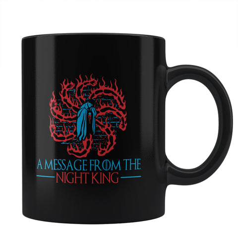 A Message From The Night King Game Of Thrones White Walkers Army Of The Dead Coffee Mug Online India