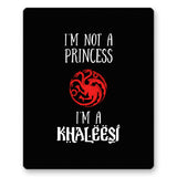 I'm Not A Princess I'm A Khaleesi Mousepad Online India