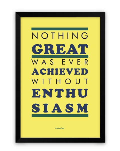 Framed Poster | Nothing Great Without Enthusiasm Motivational Quote Matte Laminated Framed Poster PosterGuy.in