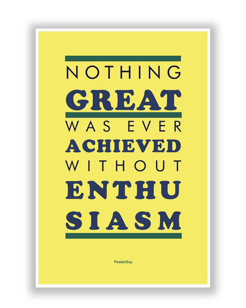 Buy Motivational Posters Online | Nothing Great Without Enthusiasm Quote Motivational Poster | PosterGuy.in