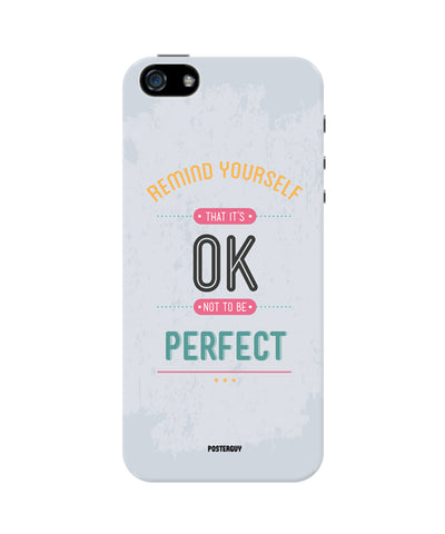 It Is Ok Not to Be Perfect Motivational iPhone 5/5S Case
