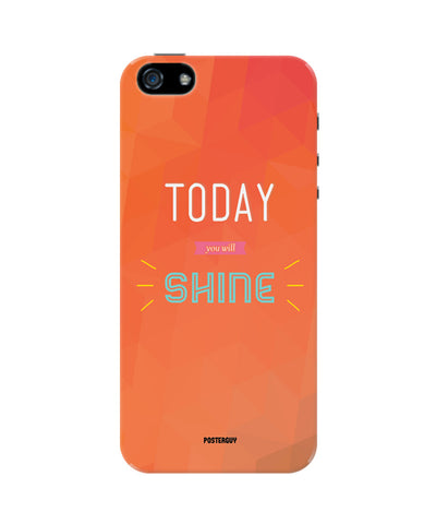 Today You Will Shine iPhone 5/5S Case